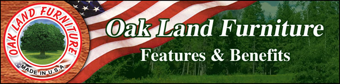 Oak Land Furniture Features And Benefits