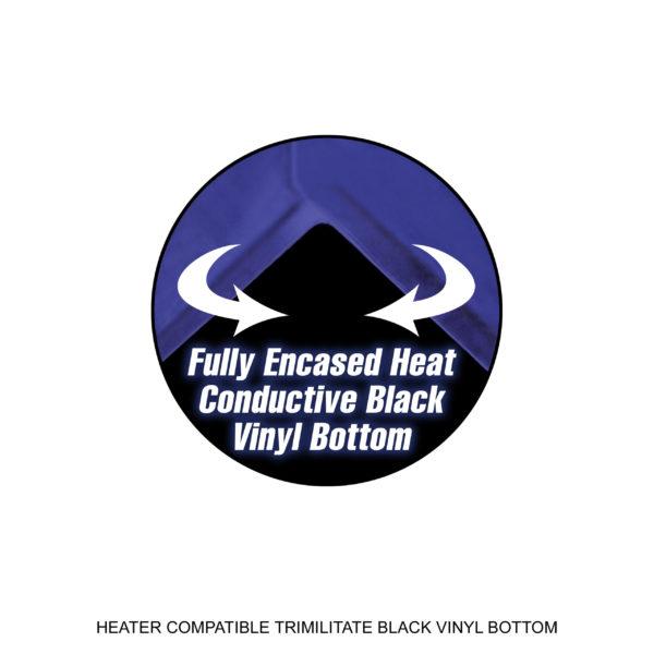 Heater Compatible Trimilitate Black Vinyl Bottom