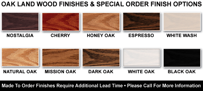 Custom Oak Land Finish Options