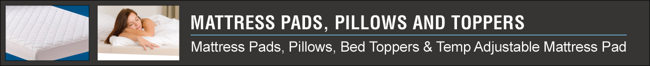 Category Banner - Mattress Pads, Pillows & Toppers