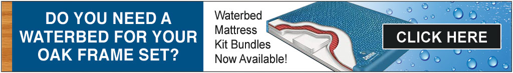 Waterbed Bundle Kits Available