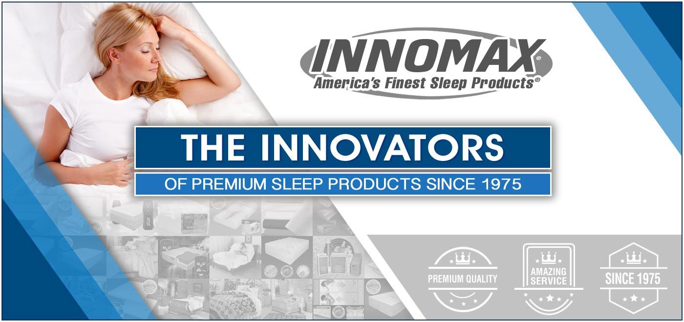 InnoMax The Innovators of Premium Sleep Products Since 1975